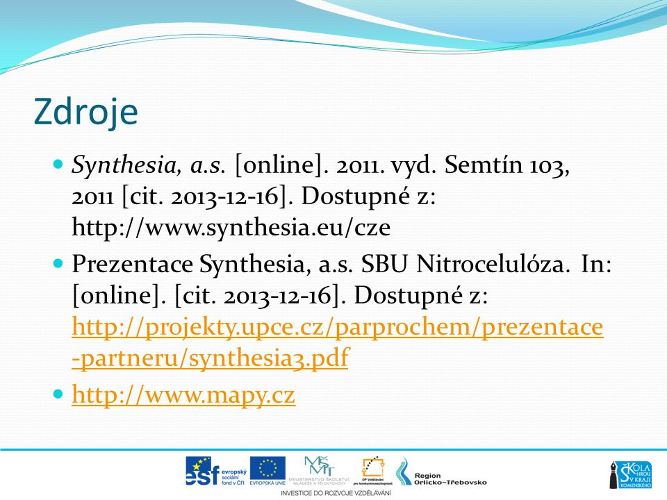 Zdroje Synthesia, a.s. [online]. 2011. vyd. Semtín 103, 2011 [cit. 2013-12-16]. Dostupné z: http://www.synthesia.eu/cze.